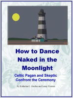 How to Dance Naked in the Moonlight