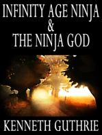 Infinity Age Ninja and The Ninja God (Two Story Pack)