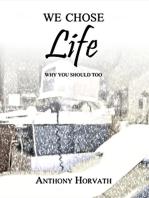 We Chose Life