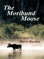 The Moribund Moose