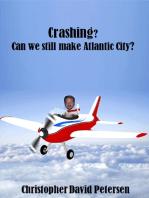 Crashing? Can we still make Atlantic City?