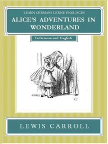 Learn German! Lerne Englisch! ALICE'S ADVENTURES IN WONDERLAND: In German and English