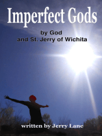 Imperfect Gods by God and St. Jerry of Wichita
