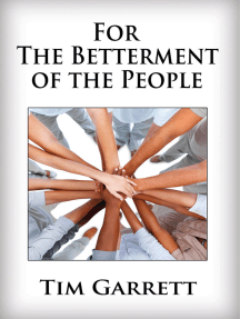 For The Betterment of The People