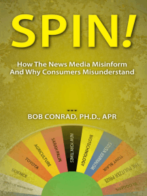 Spin! How The News Media Misinform And Why Consumers Misunderstand