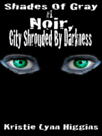 #1 Shades of Gray- Noir, City Shrouded By Darkness
