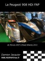 La Peugeot 908 HDi FAP: de Monza 2007 à Road Atlanta 2011