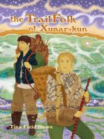 The TrailFolk of Xunar-kun, Book Two in the Tellings of Xunar-kun Series
