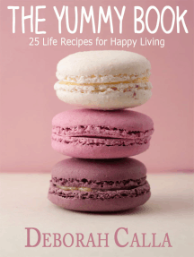 The Yummy Book: 25 Life Recipes for Happy Living