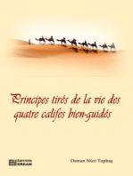 Principes Tires De La Vie Des Quatre Califes Bien-Guides