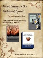 Ministering to the Battered Spirit