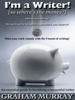 I'm a Writer! (so where's the money?)