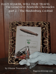 Have shaker, will time travel The Genevieve Bouteille Chronicles Part 2: The Hindenburgh Cocktail
