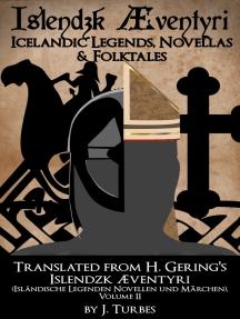 Íslendzk Æventýri; Hugo Gering's Icelandic Legends, Novellas and Tales, (Revised 2017)