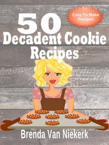 50 Decadent Cookie Recipes