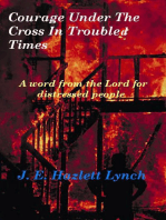 Courage Under The Cross in Troubled Times