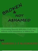 Broke-en and Not A$hamed
