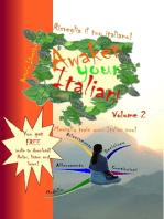 Risveglia il tuo Italiano! Awaken Your Italian!: Volume 2