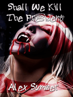 Shall We Kill The President?