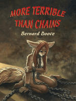 More Terrible Than Chains
