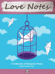 LOVE NOTES, A Collection of Romantic Poetry
