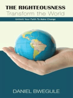 The Righteousness Transform the World