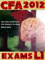 CFA 2012: Exams L1 : How to Pass the CFA Exams After Studying for Two Weeks Without Anxiety