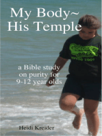 My Body~His Temple...a Bible study for 9-12 year olds