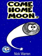 Come Home Moon.