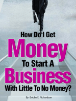How Do I Get Money To Start A Business With Little To No Money?