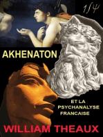 Akhenaton et la Psychanalyse Française