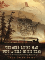 The Only Living Man With A Hole In His Head