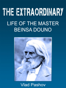 The Extraordinary Life of the Master Beinsa Douno