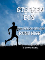 Catcher-Of-The-Sun Runs High