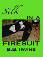 Silk In A Firesuit