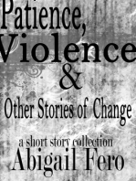 Patience, Violence & Other Stories of Change