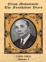 The Foundation Years of Elijah Muhammad Vol. 2