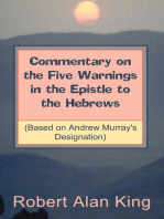 Commentary on the Five Warnings in the Epistle to the Hebrews (Based on Andrew Murray's Designation)