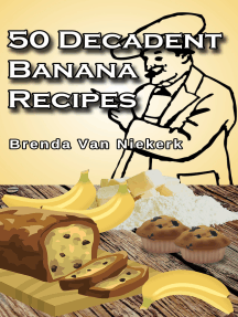 50 Decadent Banana Recipes