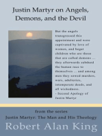 Justin Martyr on Angels, Demons, and the Devil (Justin Martyr