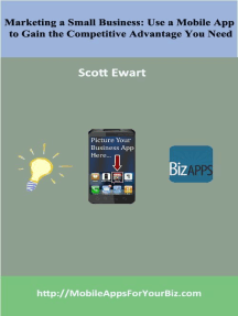 Marketing a Small Business: Use a Mobile App to Gain the Competitive Advantage You Need
