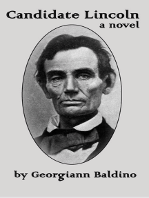 Candidate Lincoln, a novel