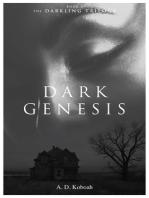 Dark Genesis (The Darkling Trilogy, Book 1)