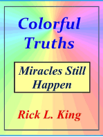 Colorful Truths-Miracles Still Happen
