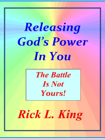 Releasing God's Power in You!: The Battle is not Yours!
