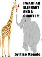I Want An Elephant And A Giraffe !!