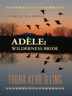 Adèle: wilderness bride. A story of New France