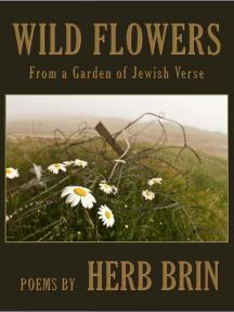 Wild Flowers: From a Garden of Jewish Verse