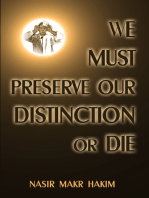 We Must Preserve Our Distinction Or Die