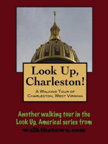 Look Up, Charleston! A Walking Tour of Charleston, West Virginia